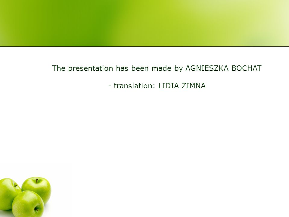 The presentation has been made by AGNIESZKA BOCHAT