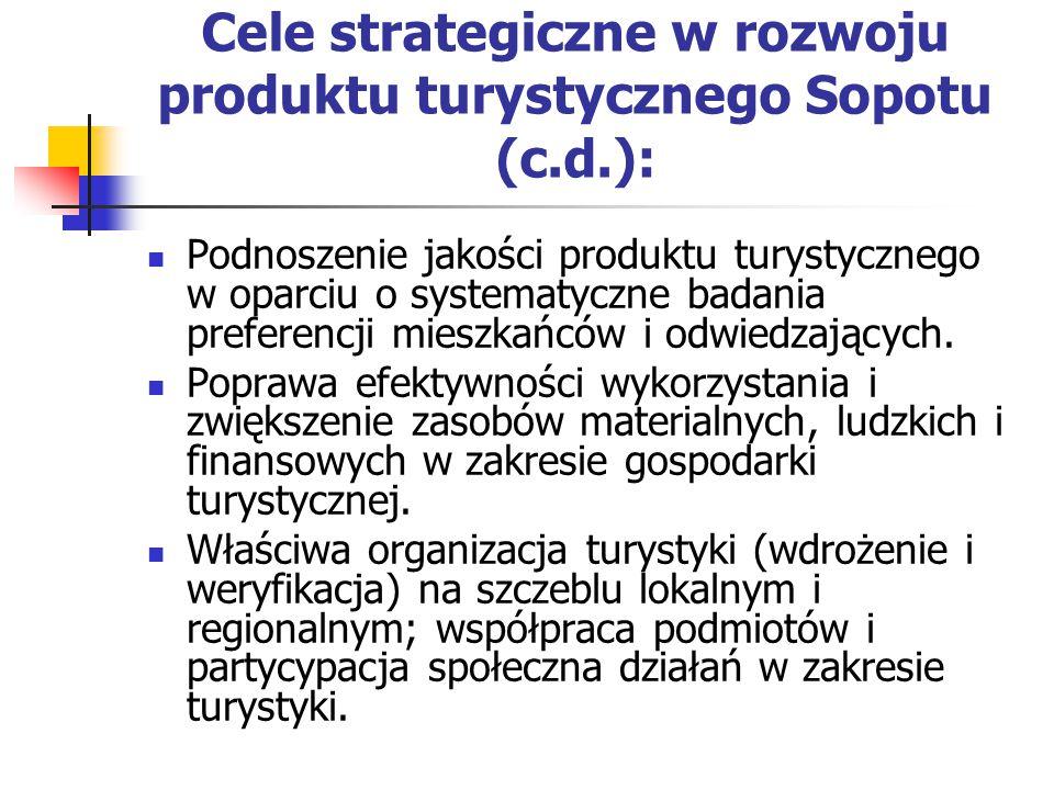 Cele strategiczne w rozwoju produktu turystycznego Sopotu (c.d.):