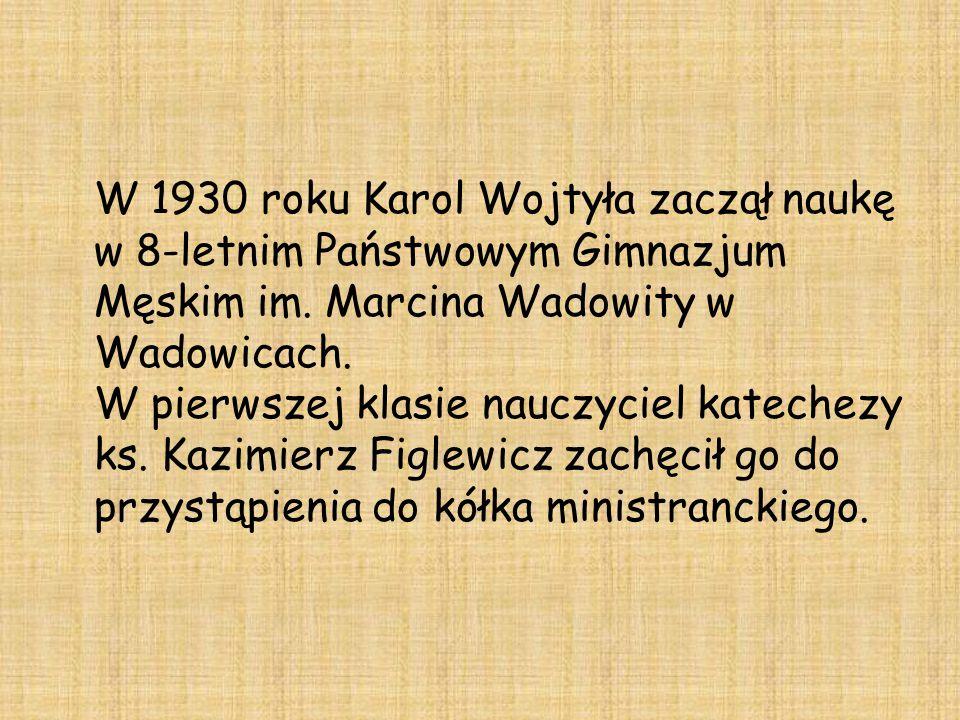W 1930 roku Karol Wojtyła zaczął naukę w 8-letnim Państwowym Gimnazjum Męskim im.