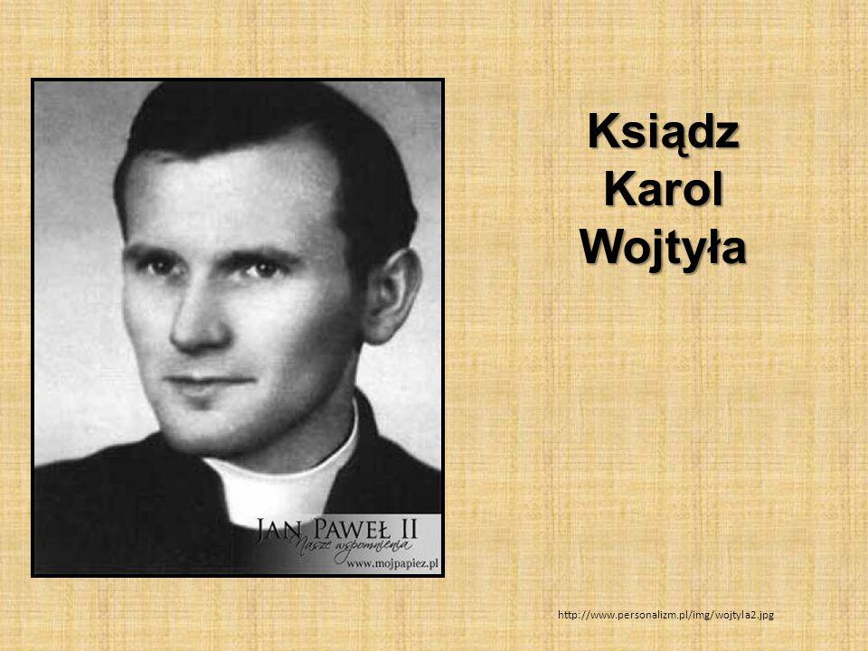 Ksiądz Karol Wojtyła http://www.personalizm.pl/img/wojtyla2.jpg
