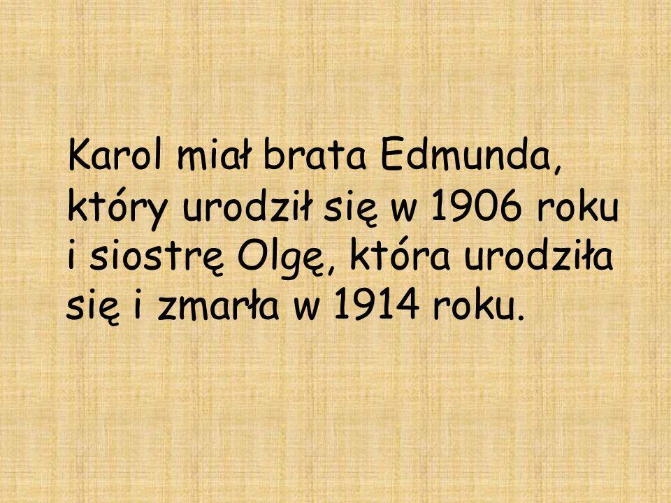 Karol miał brata Edmunda, który urodził się w 1906 roku i siostrę Olgę, która urodziła się i zmarła w 1914 roku.