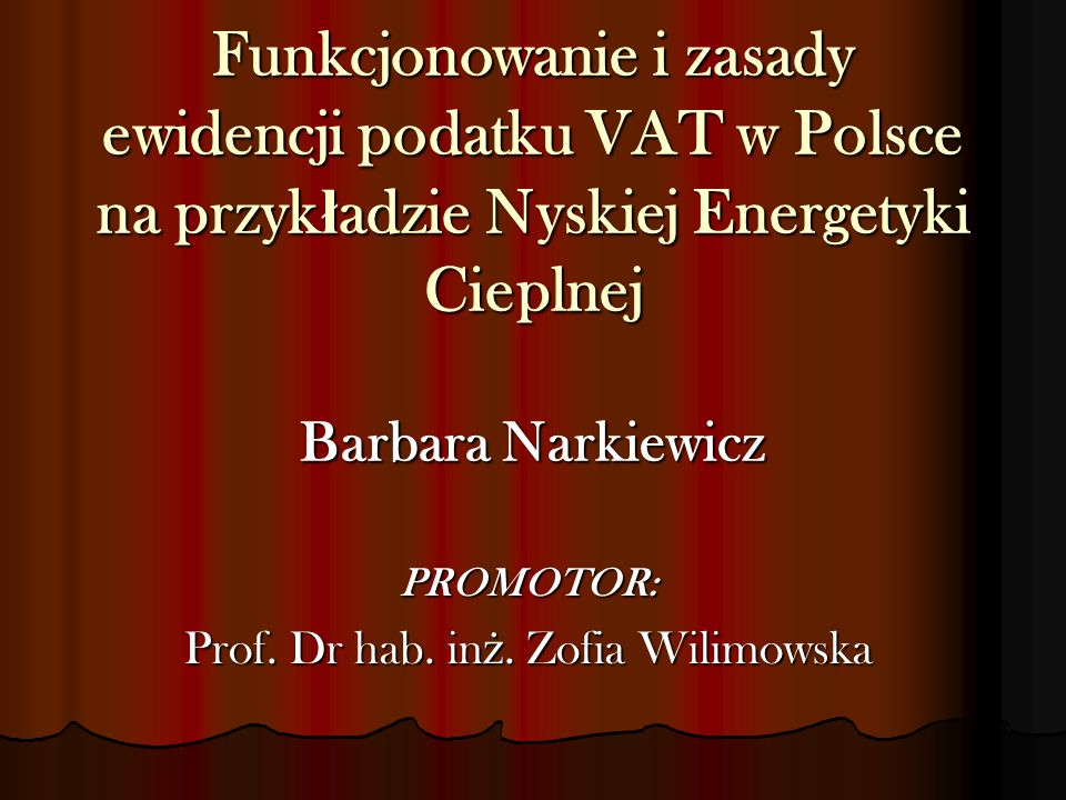 PROMOTOR: Prof. Dr hab. inż. Zofia Wilimowska