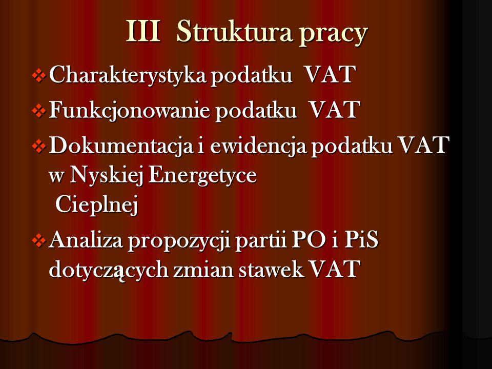 III Struktura pracy Charakterystyka podatku VAT