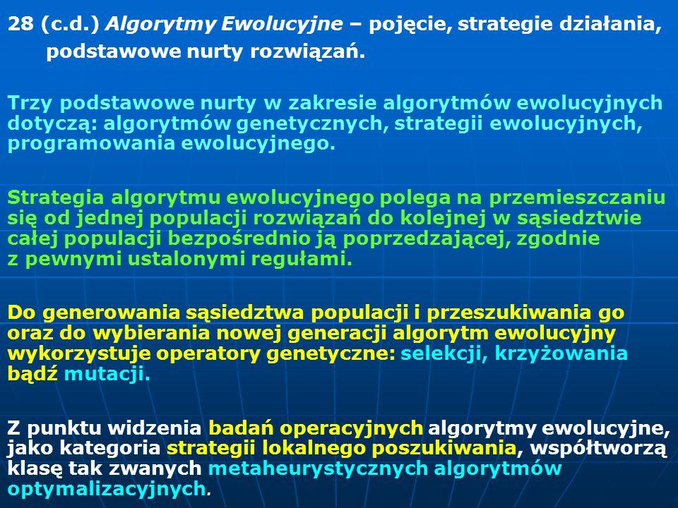 28 (c.d.) Algorytmy Ewolucyjne – pojęcie, strategie działania,
