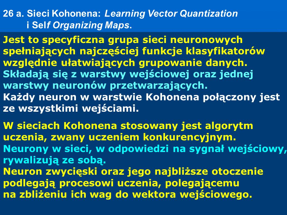 26 a. Sieci Kohonena: Learning Vector Quantization