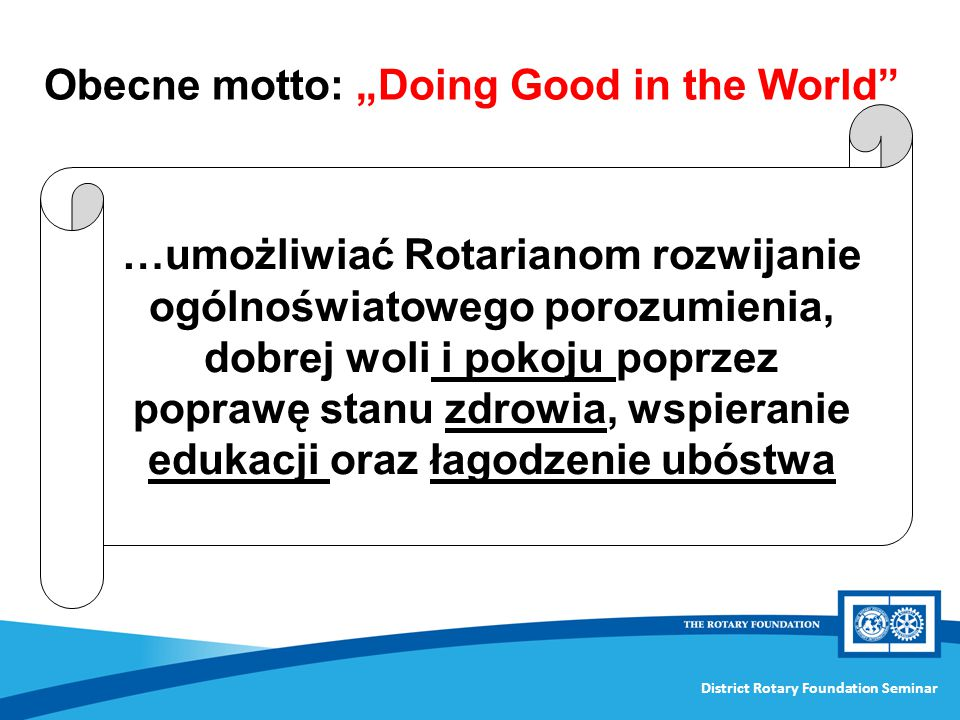 "Obecne motto: ""Doing Good in the World"