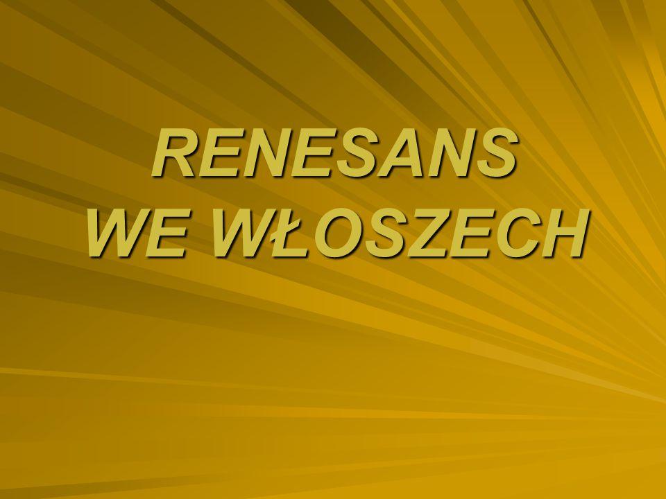RENESANS WE WŁOSZECH