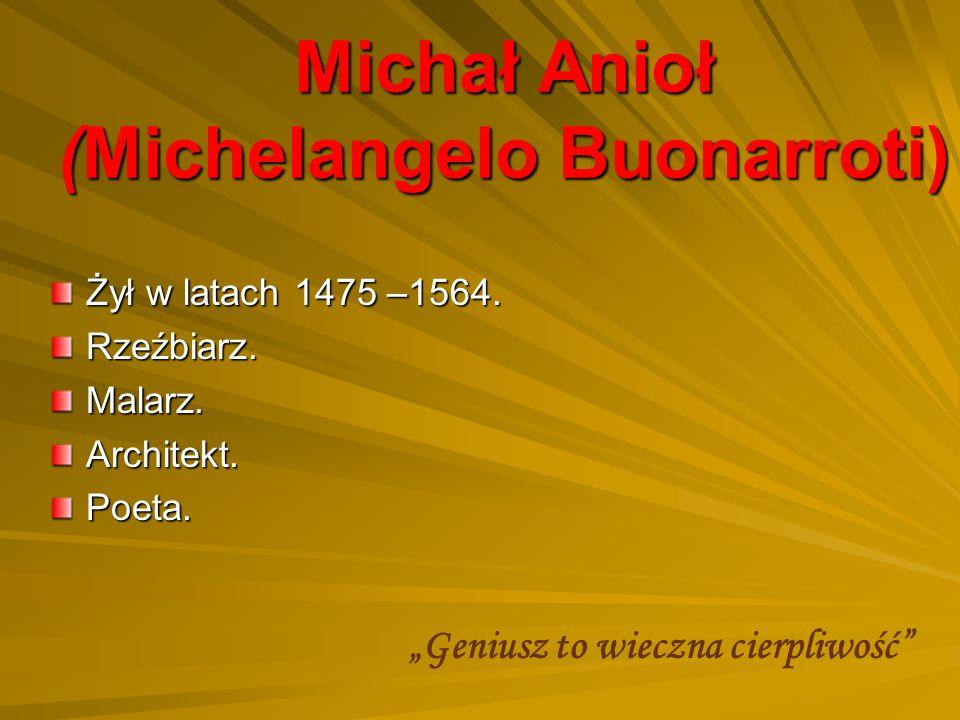 Michał Anioł (Michelangelo Buonarroti)