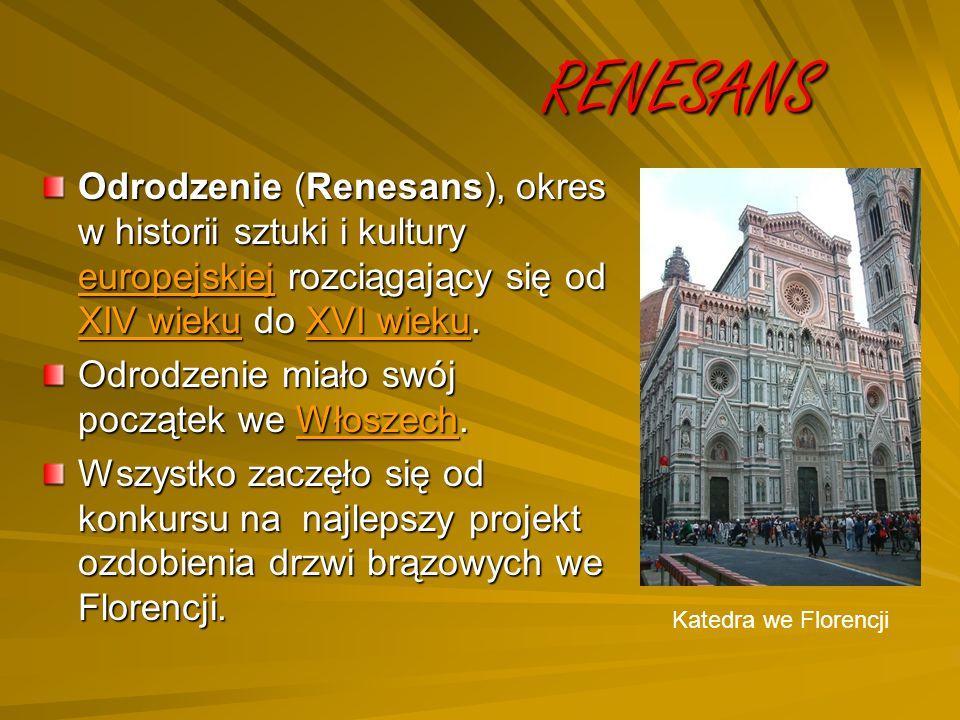 RENESANS Odrodzenie (Renesans), okres w historii sztuki i kultury europejskiej rozciągający się od XIV wieku do XVI wieku.