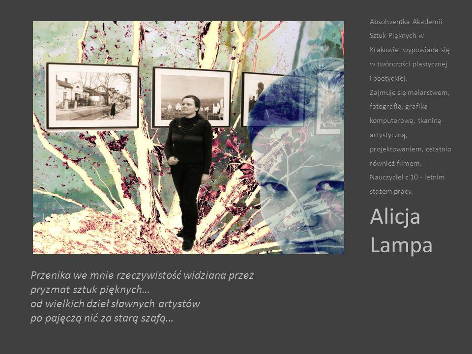 Absolwentka Akademii Sztuk Pięknych w Krakowie wypowiada się w twórczości plastycznej