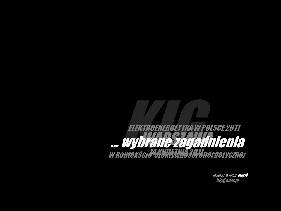 KIG WARSZAWA 14 KWIETNIA 2011. ELEKTROENERGETYKA W POLSCE 2011.