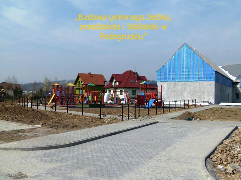 """""""Budowa gminnego żłobka, przedszkola i biblioteki w Podegrodziu"""