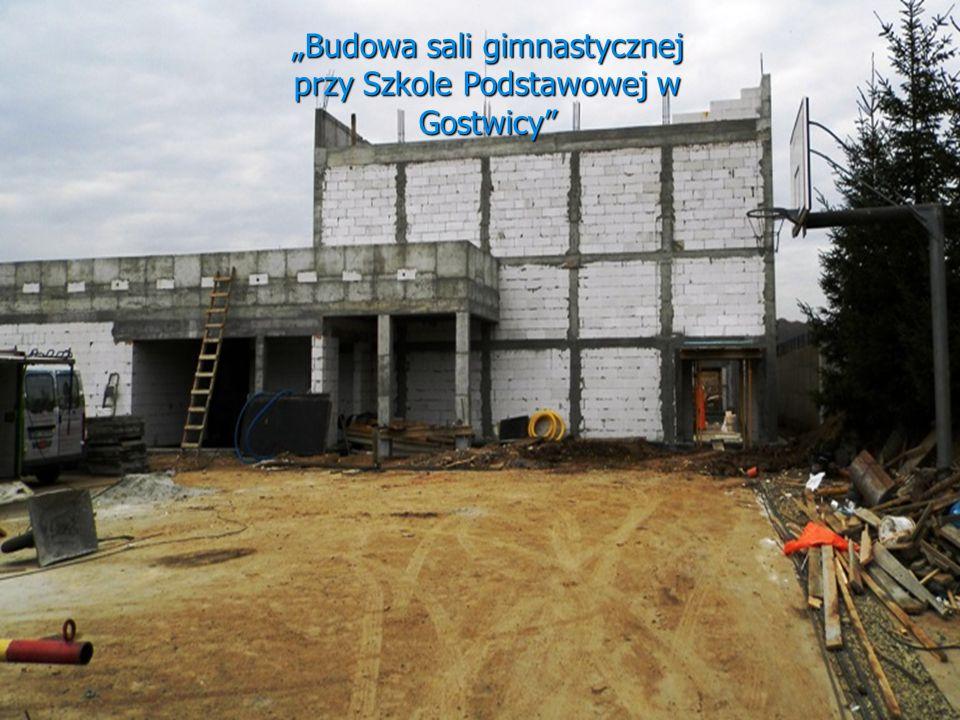 """""""Budowa sali gimnastycznej przy Szkole Podstawowej w Gostwicy"""