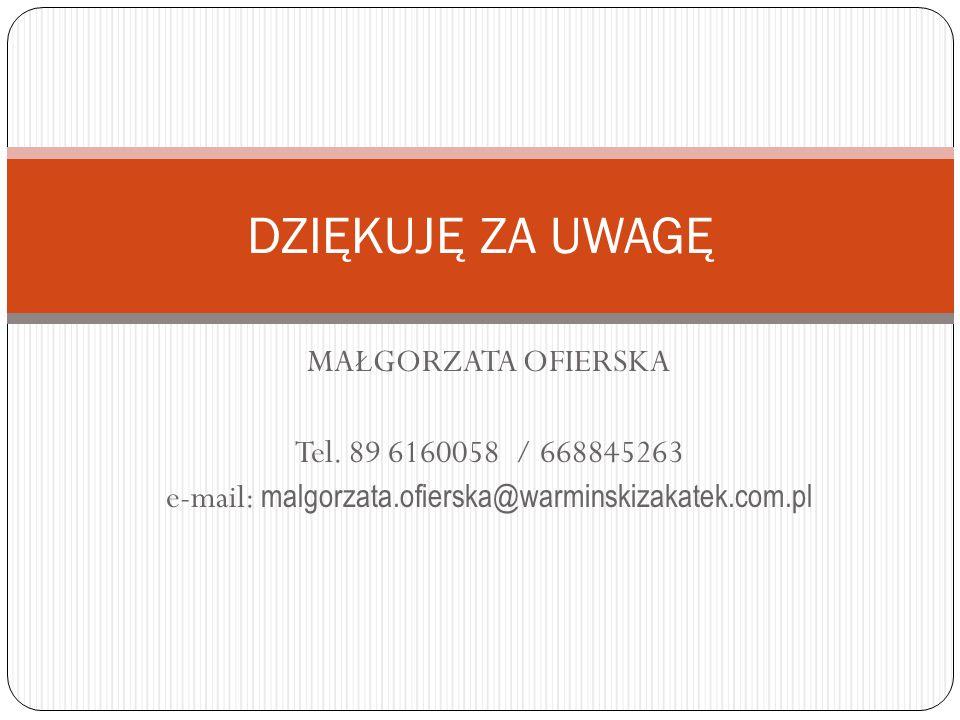 e-mail: malgorzata.ofierska@warminskizakatek.com.pl