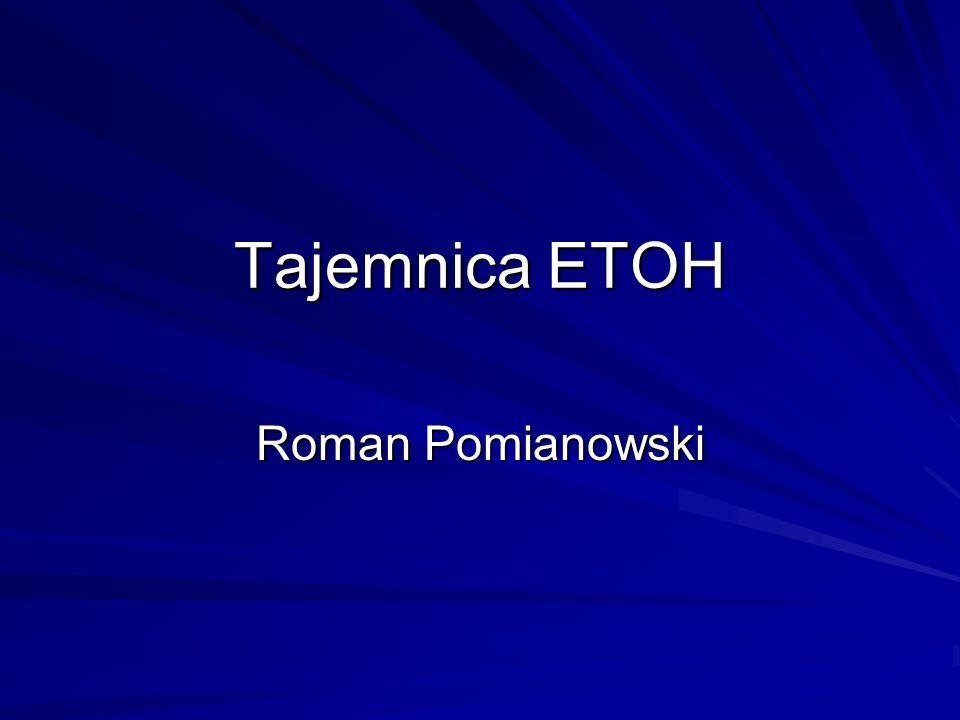 Tajemnica ETOH Roman Pomianowski