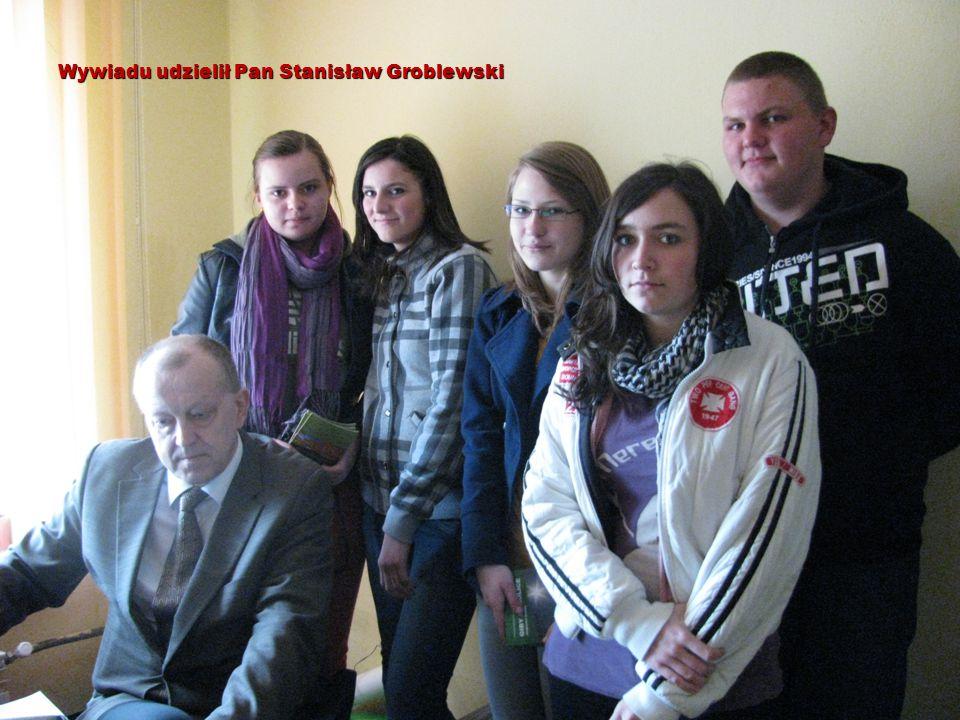 Wywiadu udzielił Pan Stanisław Groblewski