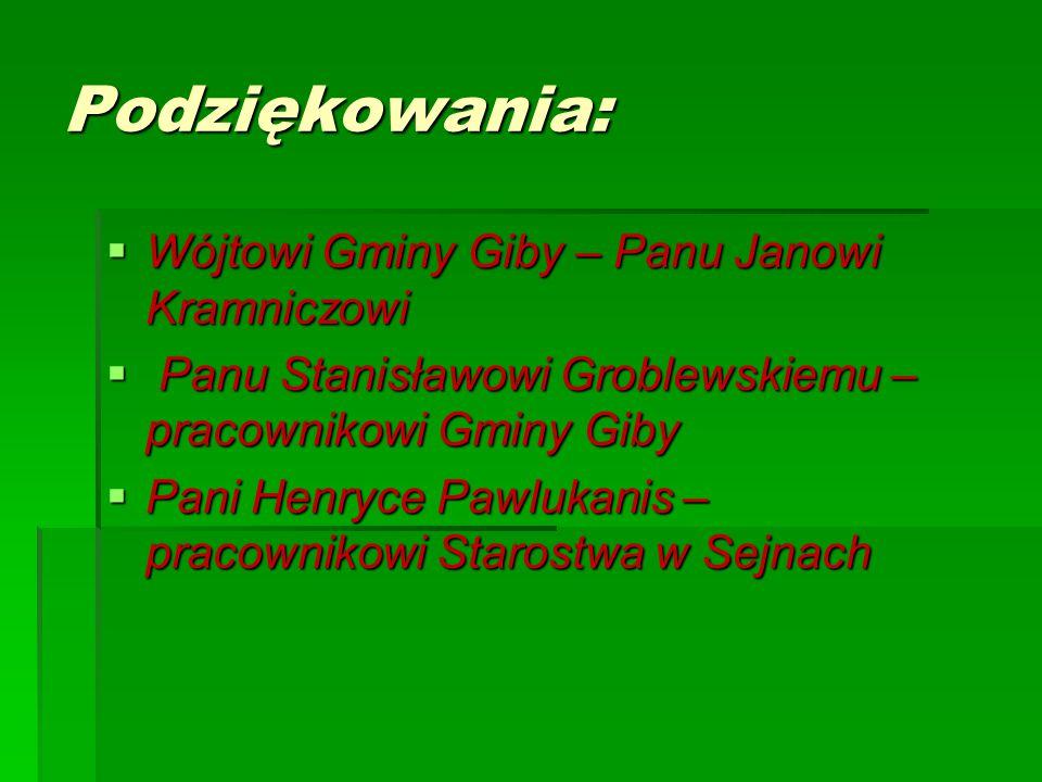 Podziękowania: Wójtowi Gminy Giby – Panu Janowi Kramniczowi