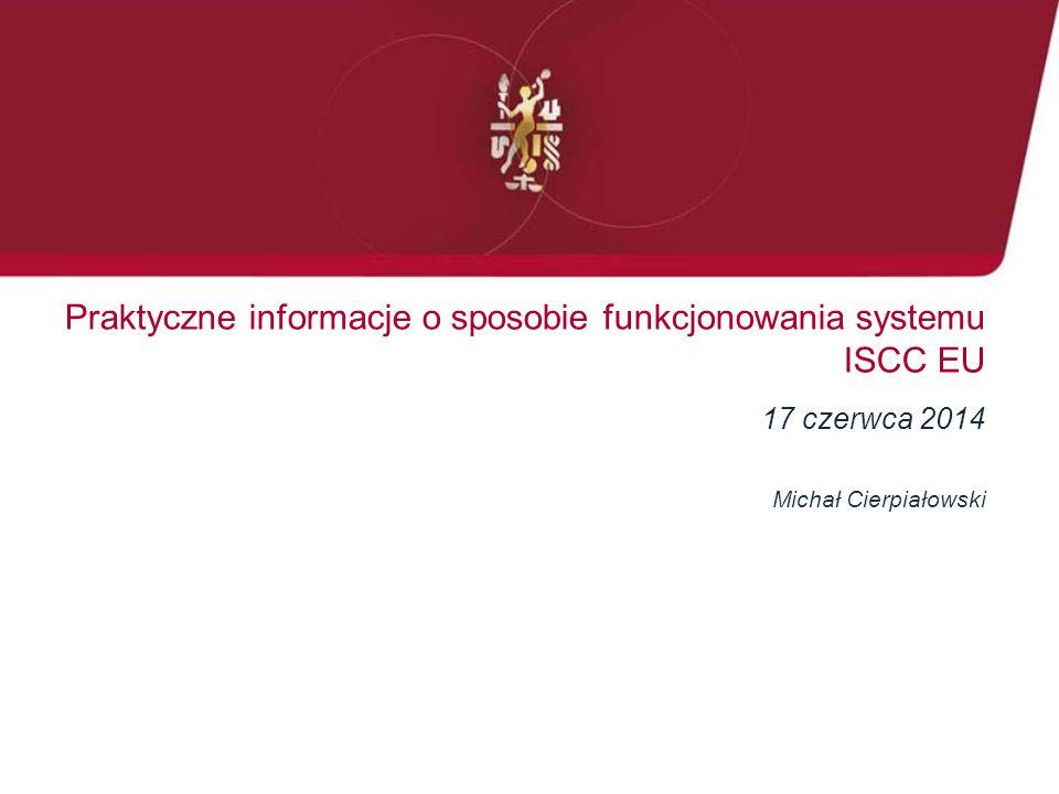 Praktyczne informacje o sposobie funkcjonowania systemu ISCC EU