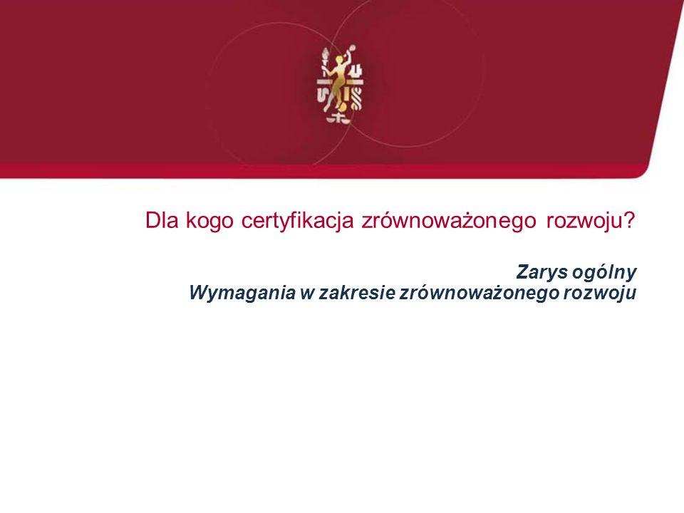 Dla kogo certyfikacja zrównoważonego rozwoju