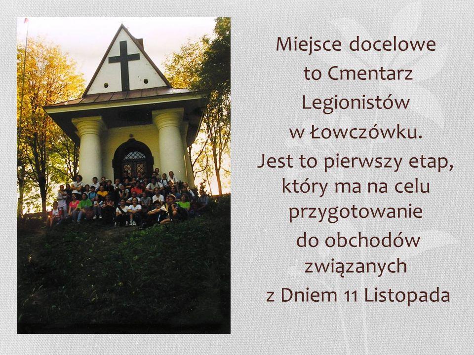 Miejsce docelowe to Cmentarz Legionistów w Łowczówku