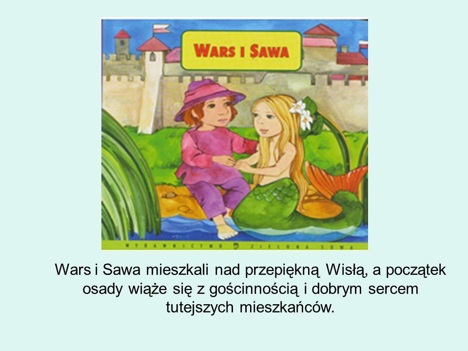 Wars i Sawa mieszkali nad przepiękną Wisłą, a początek osady wiąże się z gościnnością i dobrym sercem tutejszych mieszkańców.