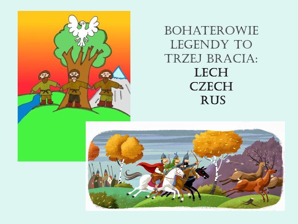 Bohaterowie Legendy to trzej bracia: