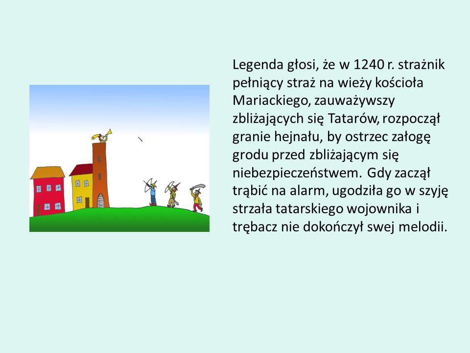 Legenda głosi, że w 1240 r.