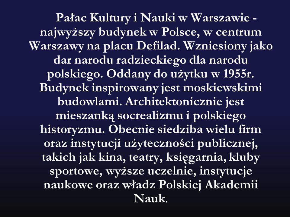 Pałac Kultury i Nauki w Warszawie - najwyższy budynek w Polsce, w centrum Warszawy na placu Defilad.