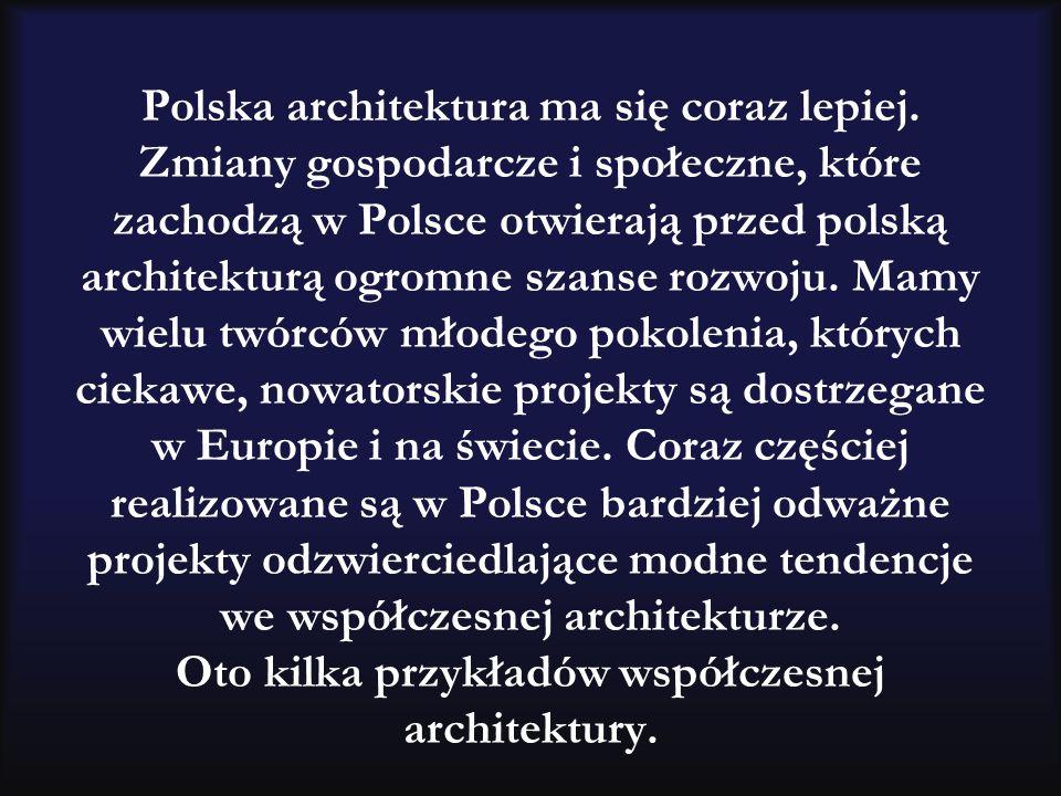 Polska architektura ma się coraz lepiej