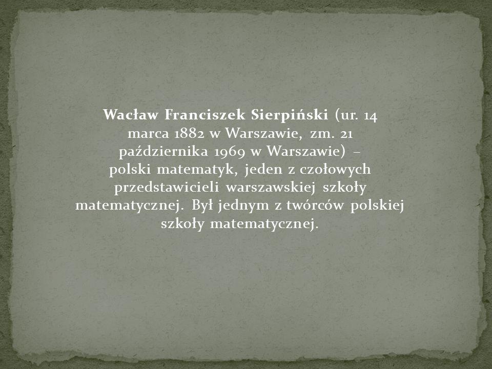 Wacław Franciszek Sierpiński (ur. 14 marca 1882 w Warszawie, zm