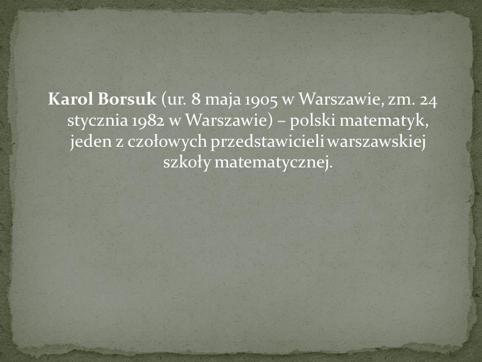 Karol Borsuk (ur. 8 maja 1905 w Warszawie, zm