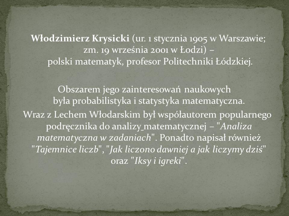 Włodzimierz Krysicki (ur. 1 stycznia 1905 w Warszawie; zm