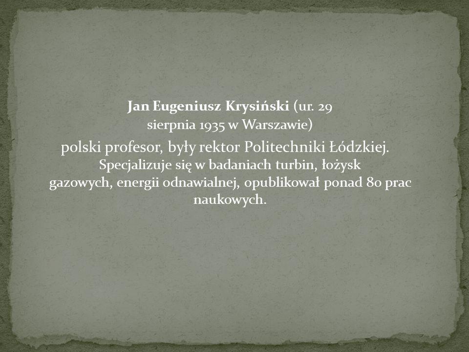 Jan Eugeniusz Krysiński (ur. 29 sierpnia 1935 w Warszawie)