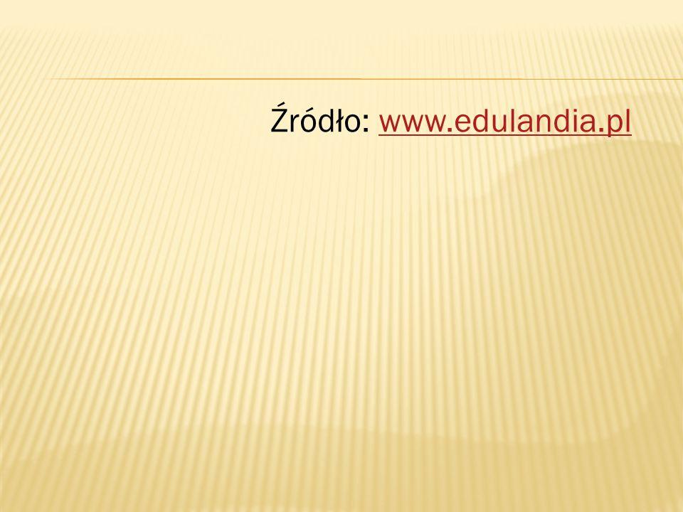 Źródło: www.edulandia.pl