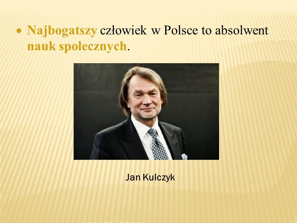Najbogatszy człowiek w Polsce to absolwent nauk społecznych.