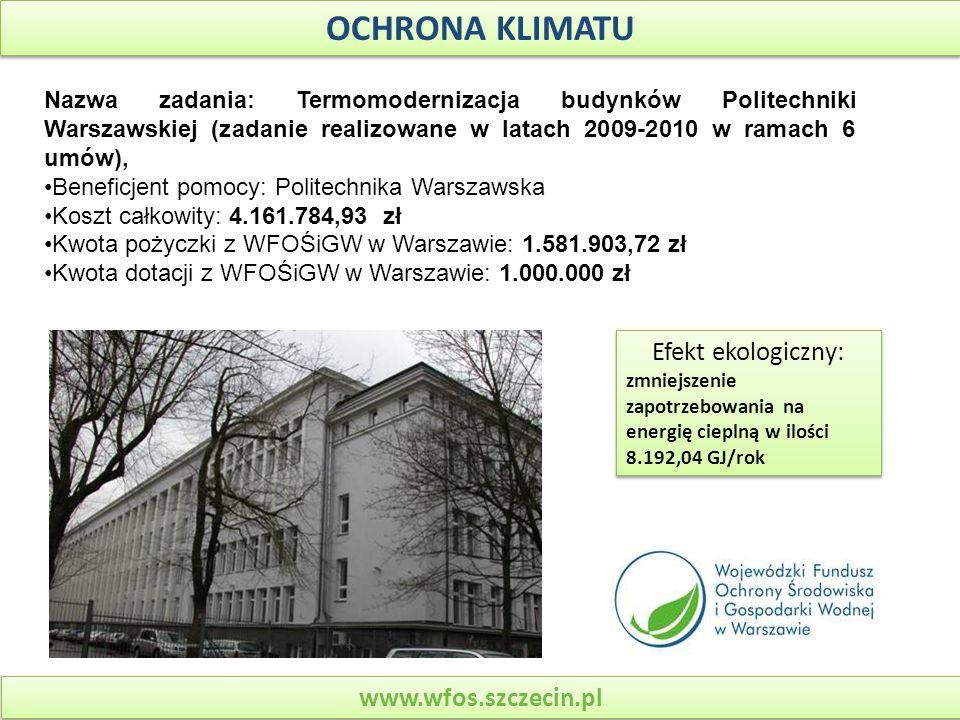 OCHRONA KLIMATU Efekt ekologiczny: www.wfos.szczecin.pl