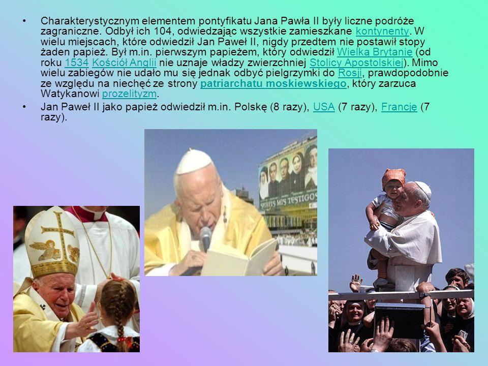Charakterystycznym elementem pontyfikatu Jana Pawła II były liczne podróże zagraniczne. Odbył ich 104, odwiedzając wszystkie zamieszkane kontynenty. W wielu miejscach, które odwiedził Jan Paweł II, nigdy przedtem nie postawił stopy żaden papież. Był m.in. pierwszym papieżem, który odwiedził Wielką Brytanię (od roku 1534 Kościół Anglii nie uznaje władzy zwierzchniej Stolicy Apostolskiej). Mimo wielu zabiegów nie udało mu się jednak odbyć pielgrzymki do Rosji, prawdopodobnie ze względu na niechęć ze strony patriarchatu moskiewskiego, który zarzuca Watykanowi prozelityzm.
