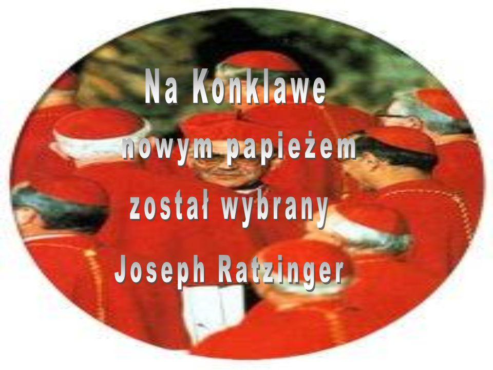 Na Konklawe nowym papieżem został wybrany Joseph Ratzinger