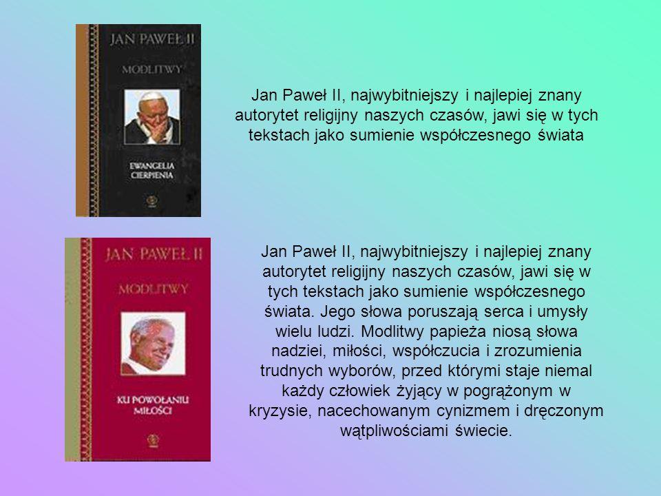 Jan Paweł II, najwybitniejszy i najlepiej znany autorytet religijny naszych czasów, jawi się w tych tekstach jako sumienie współczesnego świata