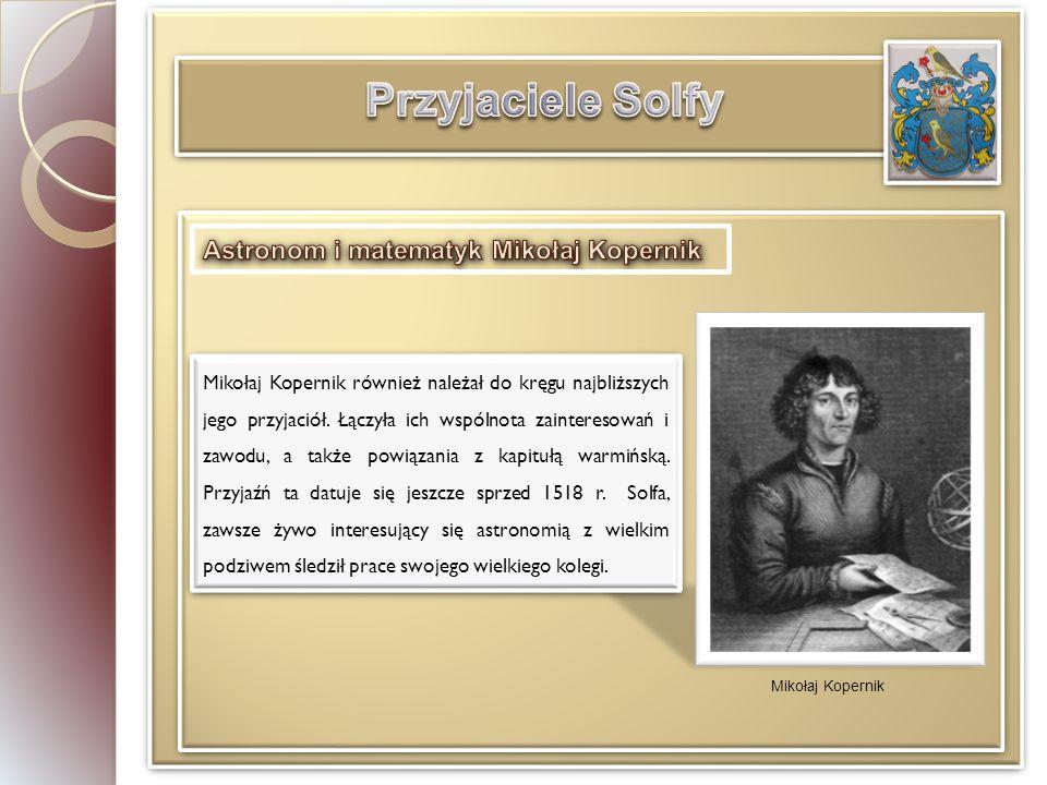 Przyjaciele Solfy Astronom i matematyk Mikołaj Kopernik