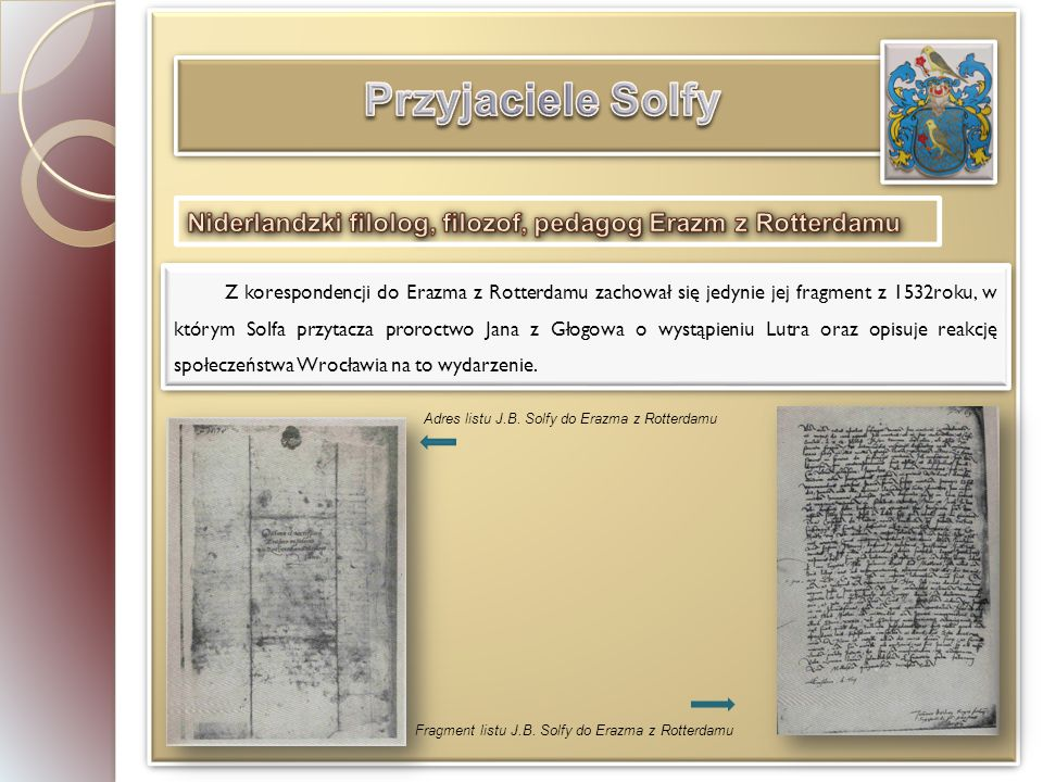 Przyjaciele Solfy Niderlandzki filolog, filozof, pedagog Erazm z Rotterdamu.