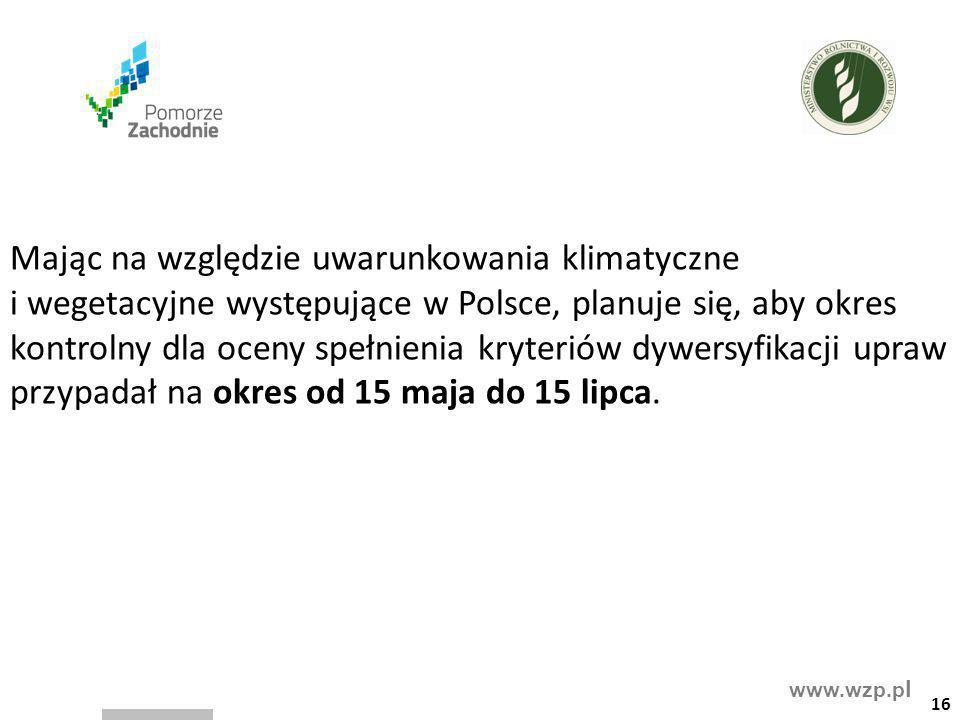 Mając na względzie uwarunkowania klimatyczne i wegetacyjne występujące w Polsce, planuje się, aby okres kontrolny dla oceny spełnienia kryteriów dywersyfikacji upraw przypadał na okres od 15 maja do 15 lipca.