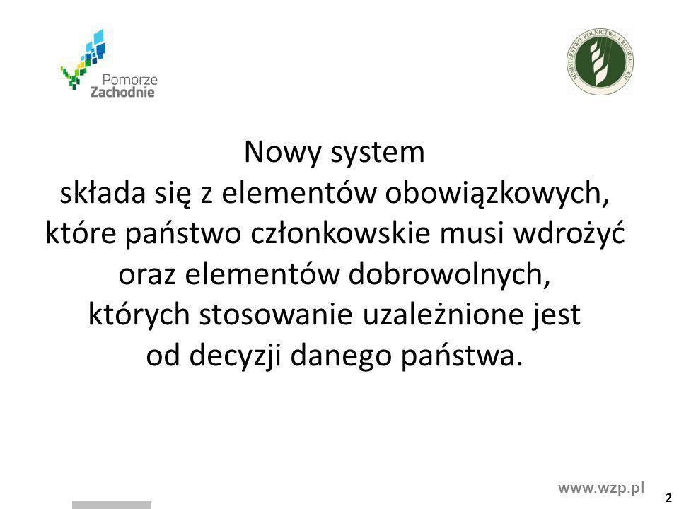 Nowy system składa się z elementów obowiązkowych, które państwo członkowskie musi wdrożyć oraz elementów dobrowolnych, których stosowanie uzależnione jest od decyzji danego państwa.