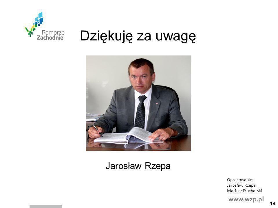 Dziękuję za uwagę Jarosław Rzepa 48 Opracowanie: Jarosław Rzepa