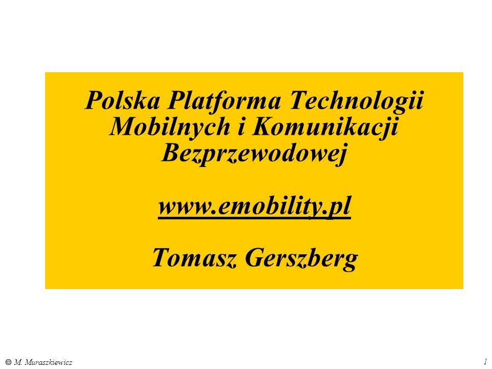 Polska Platforma Technologii Mobilnych i Komunikacji Bezprzewodowej www.emobility.pl Tomasz Gerszberg