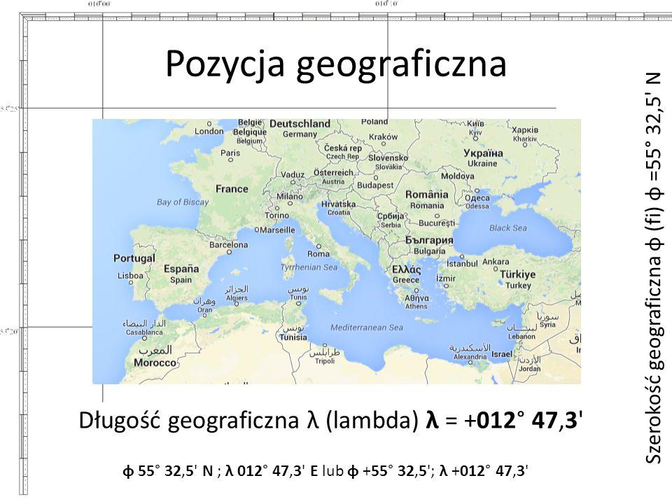 Pozycja geograficzna Długość geograficzna λ (lambda) λ = +012° 47,3