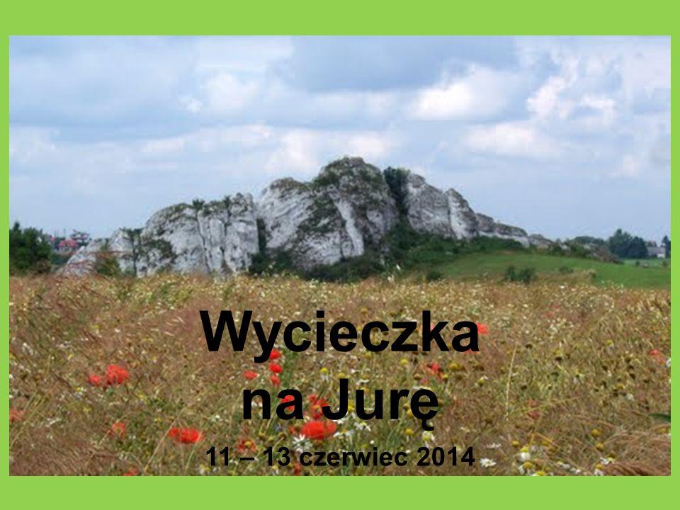 Wycieczka na Jurę 11 – 13 czerwiec 2014