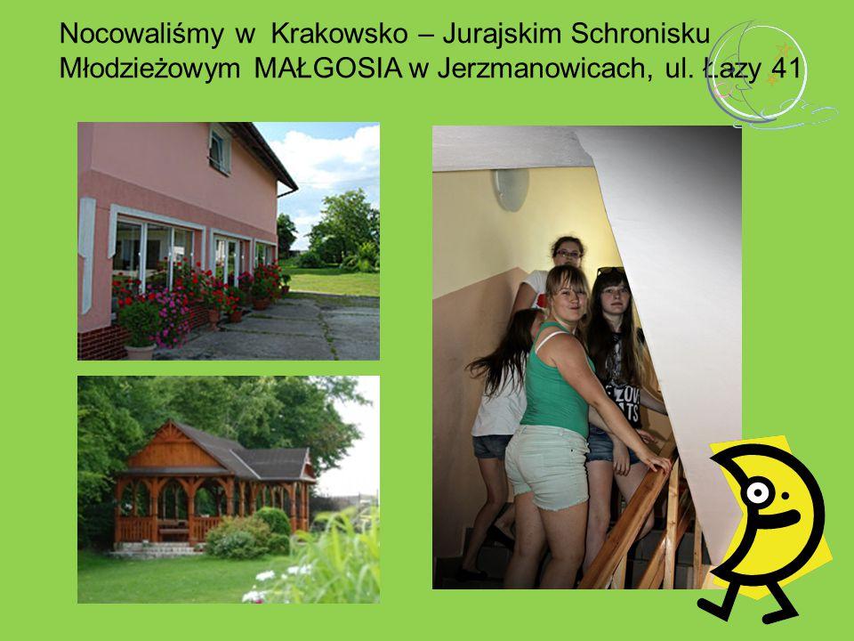 Nocowaliśmy w Krakowsko – Jurajskim Schronisku Młodzieżowym MAŁGOSIA w Jerzmanowicach, ul. Łazy 41
