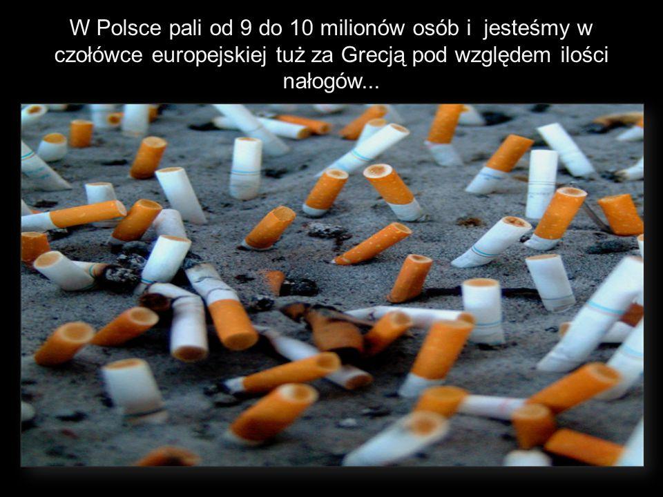 W Polsce pali od 9 do 10 milionów osób i jesteśmy w czołówce europejskiej tuż za Grecją pod względem ilości nałogów...
