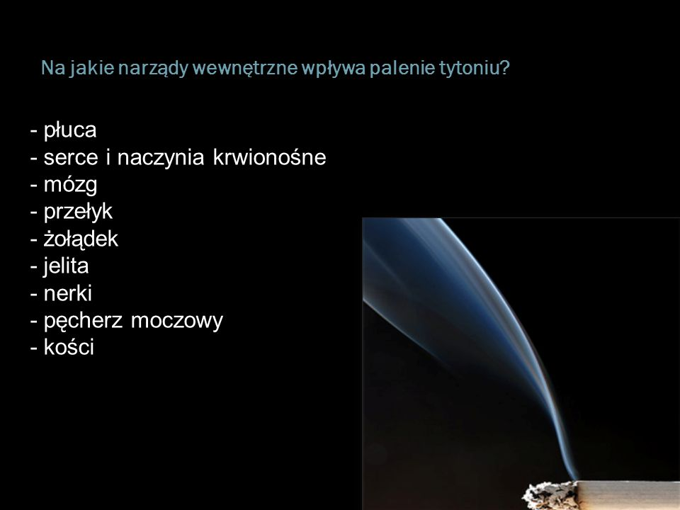 Na jakie narządy wewnętrzne wpływa palenie tytoniu